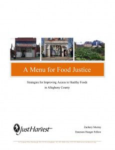 A Menu for Food Justice: Strategies to Improving Access to Healthy Food in Allegheny County