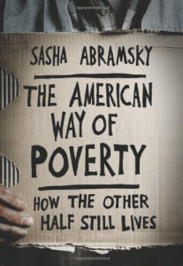 Book cover: Sasha Abramsky's The American Way of Poverty: How the other half still lives
