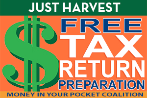 Just Harvest Free Tax Return Preparation Money In Your Pocket Coalition