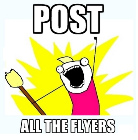 Post all the flyers!