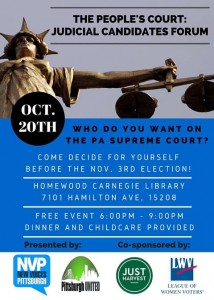 Who do you want on the PA Supreme Court? Come decide for yourself before the Nov. 3rd election. Homewood Carnegie Library. Free event: 6pm-9pm, dinner and childcare provided.