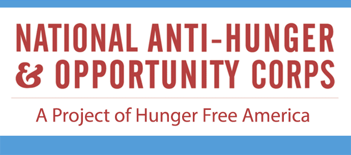 National Anti-Hunger & Opportunity Corps - A Project of Hunger Free America