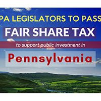 Tell PA legislators to pass the Fair Share Tax to support public investment in Pa.