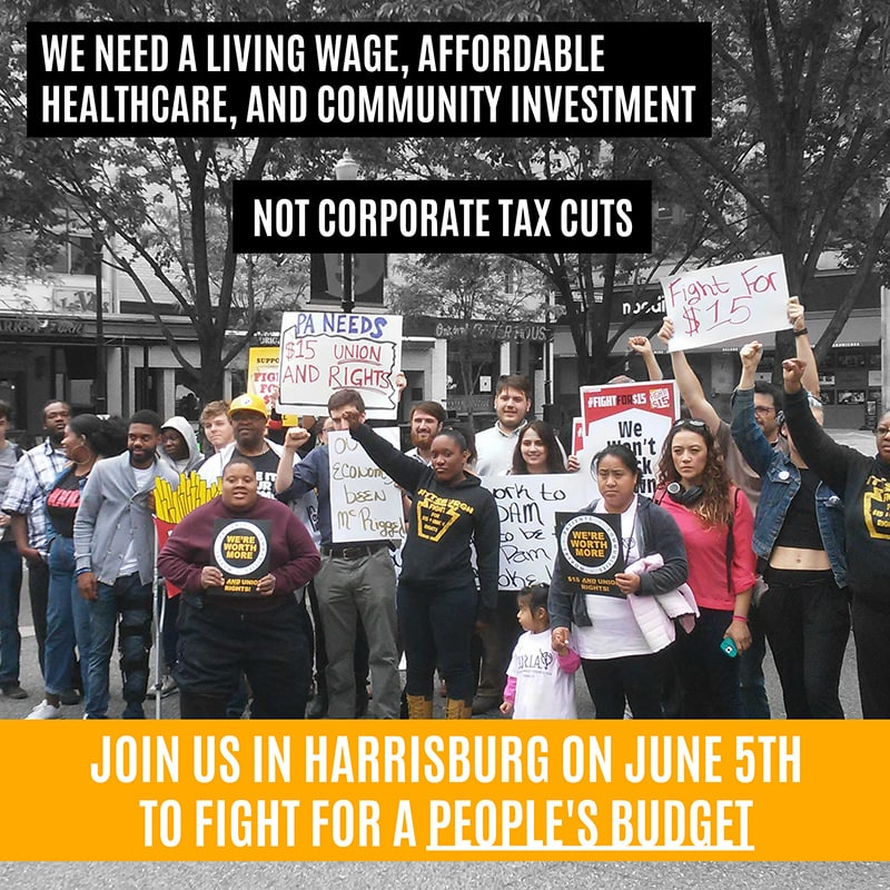 Join us in Harrisburg on June 5th to fight for a people's budget