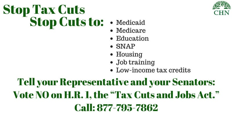 Stop Tax Cuts. Stop Cuts to Medicaid, Medicare, Education, SNAP, Housing, Job training, Low-income tax credits. Call your Representative at 877-795-7862