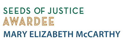 Seeds of Justice Awardee Mary Elizabeth McCarthy