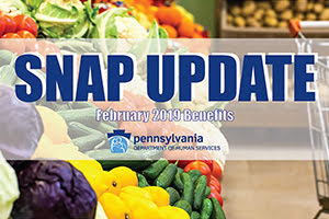 SNAP Update February 2019 Benefits PA Dept. of Human Services