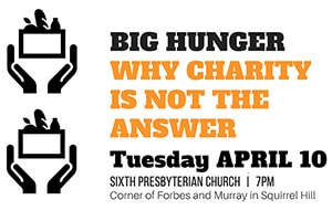 Big Hunger: Why Charity is Not the Answer Tues. April 10