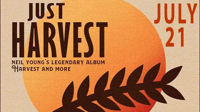 Just Harvest - Neil Young's Legendary Album and more: Jul. 21 at the Rex Theater