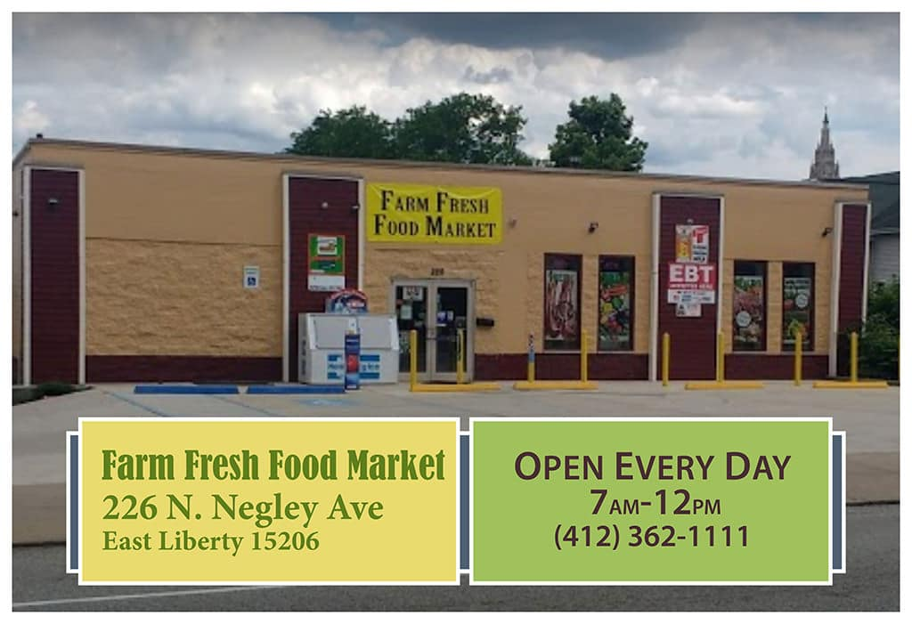 Farm Fresh Food Market is a Fresh Corners corner store, providing healthy food access at 226 N. Negley Ave