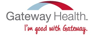 Gateway Health -- I'm good with Gateway