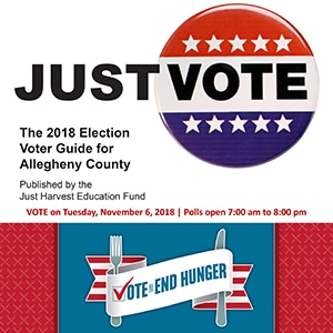 Just Vote: Just Harvest's 2018 Election Guide for Allegheny County