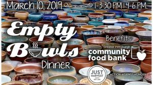 Empty Bowls Dinner: March 10, 2019 1-3:30 pm & 4-6pm | Benefits Greater Pittsburgh Community Food Bank and Just Harvest: Action Against Hunger