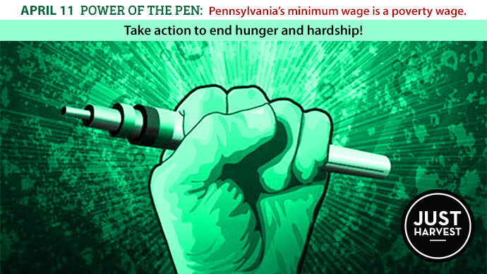 April 11 Power of the Pen: Pennsylvania's minimum wage is a poverty wage. Take action to end hunger and hardship!