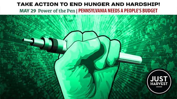May 29 Power of the Pen: Pennsylvania needs a people's budget. Take action to end hunger and hardship!