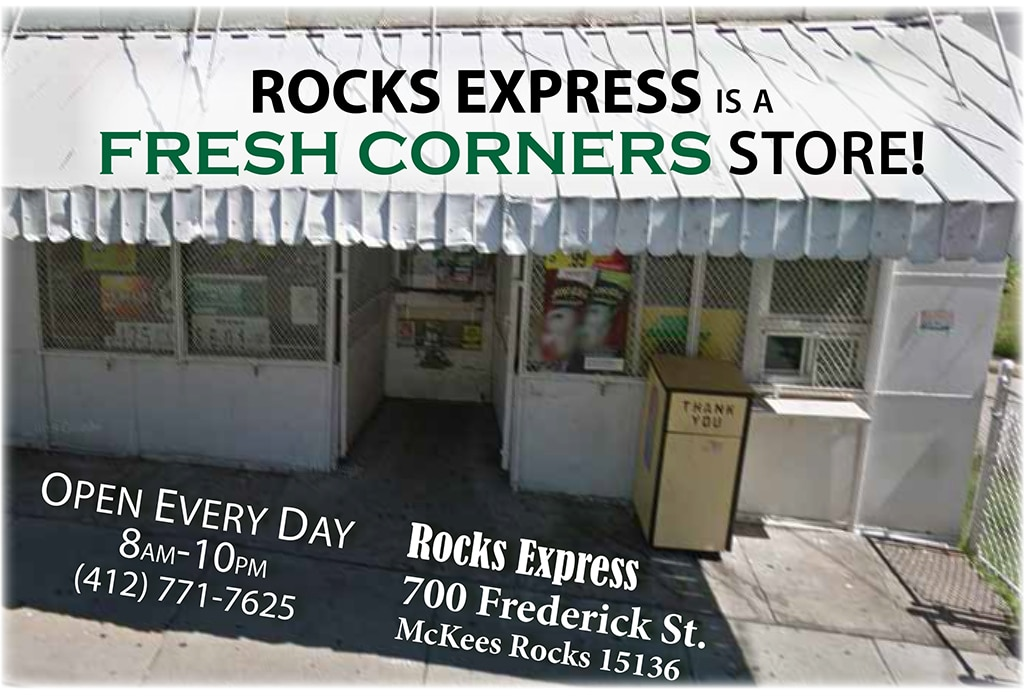 Fresh Corners is at Rocks Express at 700 Frederick St. in McKees Rocks