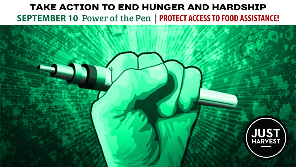 Take Action to end hunger and hardship: September 10 Power of the Pen | Protect Access to SNAP!