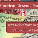 American Rescue Plan: text ReliefNow to 747464 or call 1-888-523-8974